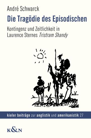 Die Tragödie des Episodischen - Kontingenz und Zeitlichkeit in Laurence Sternes Tristram Shandy - cover
