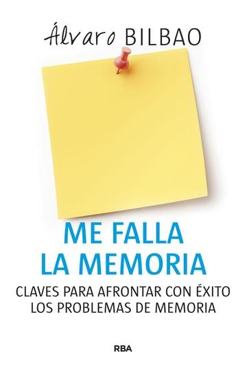 Me falla la memoria - Claves para un envejecimiento cerebral saludable - cover