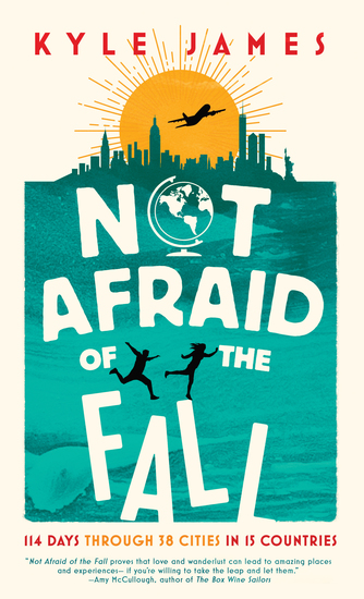 Not Afraid of the Fall - 114 Days Through 38 Cities in 15 Countries - cover