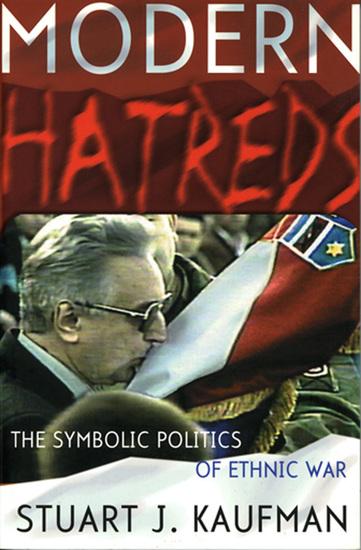 Modern Hatreds - The Symbolic Politics of Ethnic War - cover