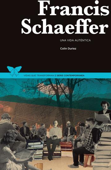 Francis Schaeffer - Una vida auténtica - cover