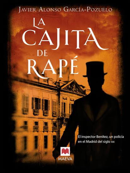 La cajita de rapé - El inspector Benítez un policía en el Madrid del siglo XIX - cover