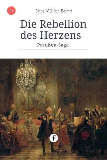 Die Rebellion des Herzens - Preußen-Saga Band 1 - cover