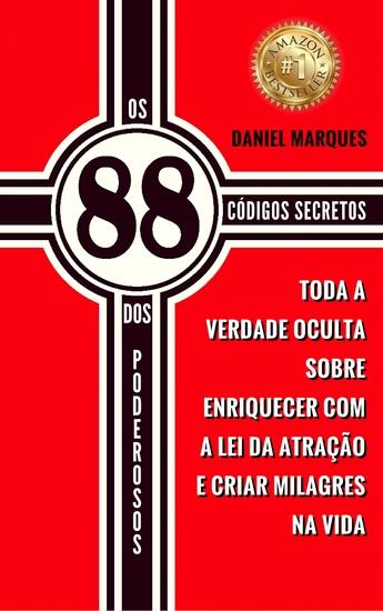Os 88 Códigos Secretos dos Poderosos - Toda a Verdade Oculta sobre Enriquecer com a Lei da Atração e Criar Milagres na Vida - cover