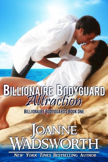 Billionaire Bodyguard Attraction - Billionaire Bodyguards #1