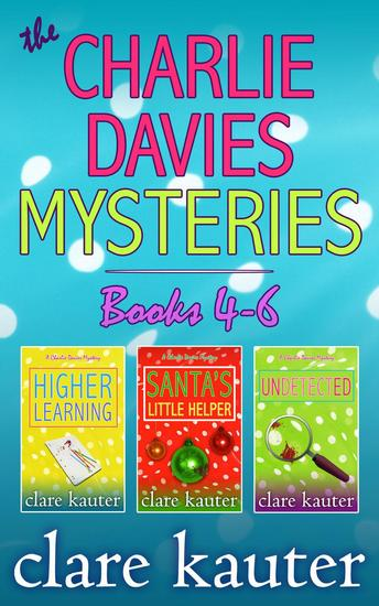A Charlie Davies Mystery Collection Books 4-6 - The Charlie Davies Mysteries - cover