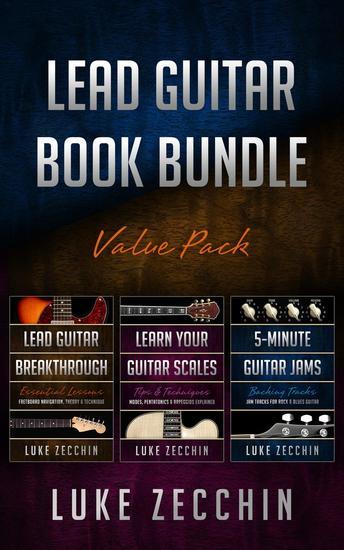 Lead Guitar Book Bundle: Lead Guitar Breakthrough + Learn Your Guitar Scales + 5-Minute Guitar Jams (Books + Online Bonus Material) - cover