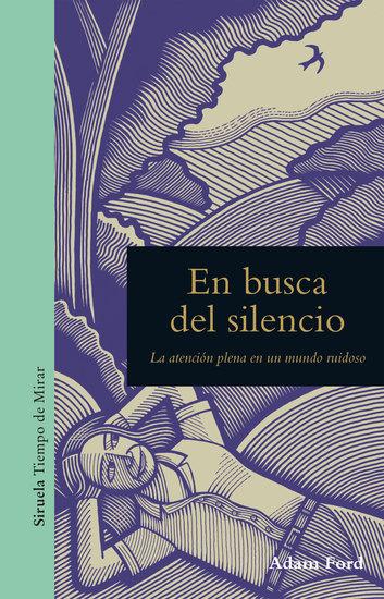 En busca del silencio - La atención plena en un mundo ruidoso - cover