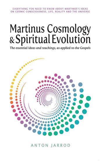 Martinus Cosmology and Spiritual Evolution - The Essential Ideas and Teachings as Applied to the Gospels - cover