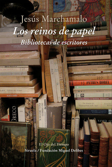 Los reinos de papel - Bibliotecas de escritores - cover