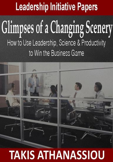 Glimpses of a Changing Scenery: How to Use Leadership Science & Productivity Strategies to Win the Business Game - cover