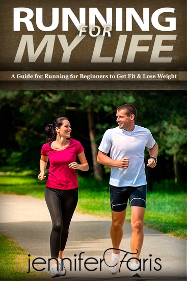 Running for My Life - A Guide for Running for Beginners To Get Fit & Lose Weight: Personal Development Healthy Living How to Lose Weight Fast Feeling Good Increase Endurance - cover