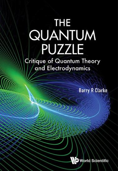 Quantum Puzzle The: Critique Of Quantum Theory And Electrodynamics - Critique of Quantum Theory and Electrodynamics - cover