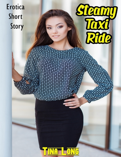 Steamy Taxi Ride: Erotica Short Story - cover