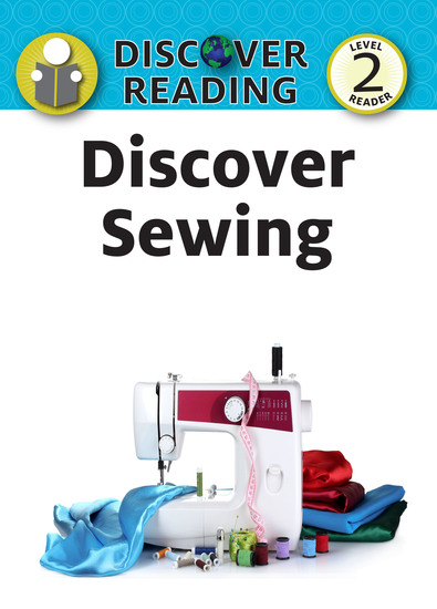 Discover Sewing - Level 2 Reader - cover