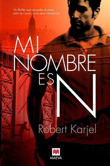 Mi nombre es N - Un thriller que recuerda al mejor John Le Carré y a la serie Homeland - cover