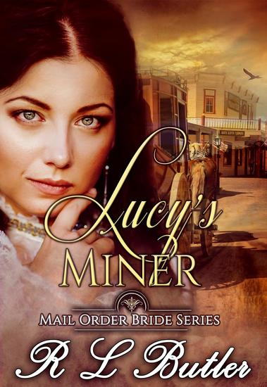 Lucy's Miner - Mail Order Bride Series #2 - cover