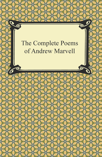 an analysis of the 17th century poetry by andrew marvell and john donne Donne's poetry by: john donne  that led to the revival of his reputation at the beginning of the 20 th century,  of george herbert, andrew marvell,.