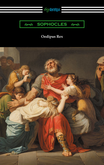 the ancient geek belief that life is predestined in oedipus the king by sophocles Sophocles' oedipus the king is the darkest of family tales murder, incest, and pride all unravel in this compelling ancient greek play.