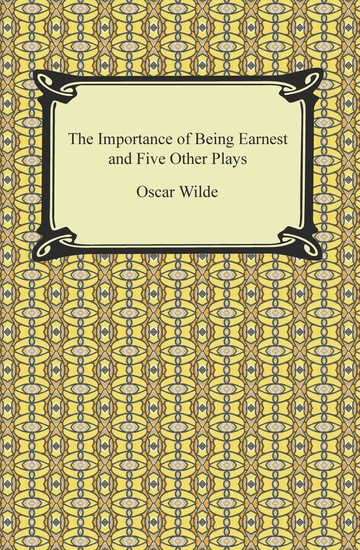 the character development in the importance of being earnest by oscar wilde