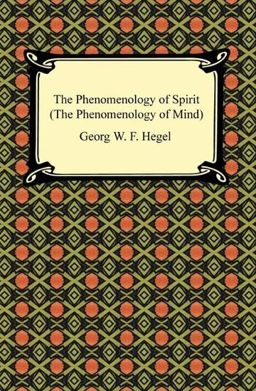 The Phenomenology of Spirit (The Phenomenology of Mind) - cover