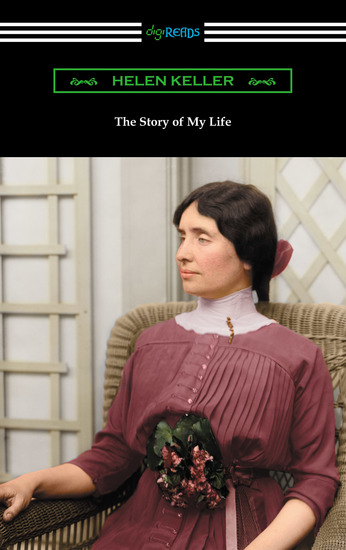 The Story of My Life: with Her Letters (1887-1901) and a Supplementary Account - cover