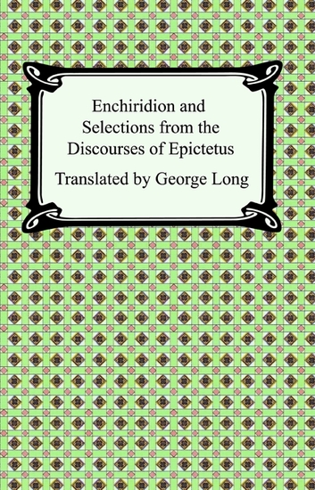 Enchiridion and Selections from the Discourses of Epictetus - cover