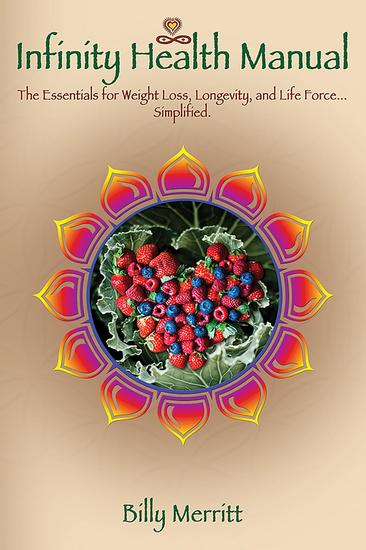 The Infinity Health Manual - The Essentials for Weight Loss Longevity and Life ForceSimplified - cover
