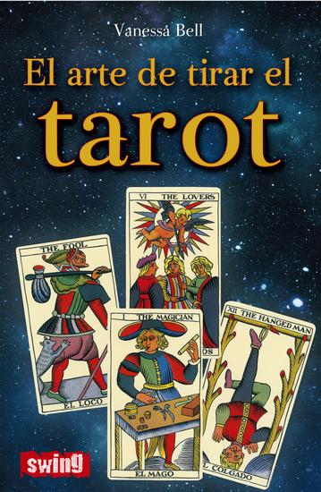 El arte de tirar el tarot - Conozca las distintas maneras de tirar las cartas e interpretar el tarot - cover