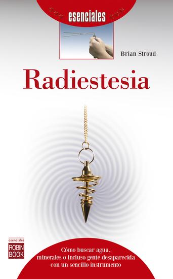 Radiestesia - Cómo buscar agua minerales o incluso gente desaparecida con un sencillo instrumento - cover