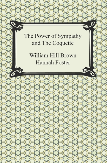 the power of sympathy Free essay: in the typical slave narrative, the intentions are fairly known the author has written with a certain willingness that would appeal to the.