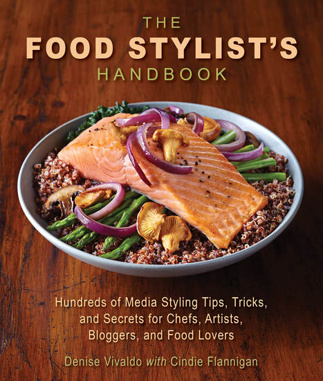 The Food Stylist's Handbook - Hundreds of Media Styling Tips Tricks and Secrets for Chefs Artists Bloggers and Food Lovers - cover