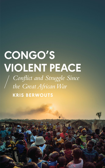 Congo's Violent Peace - Conflict and Struggle Since the Great African War - cover