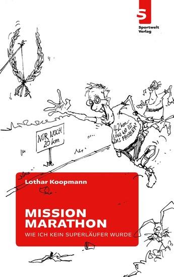 Mission Marathon: Wie ich kein Superläufer wurde - cover