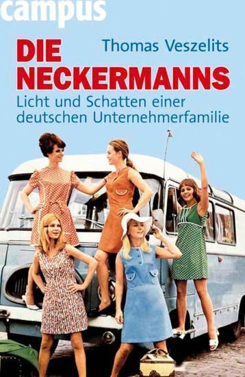 Die Neckermanns - Licht und Schatten einer deutschen Unternehmerfamilie - cover