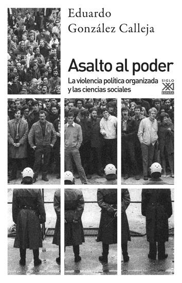 Asalto al poder - La violencia política organizada y las ciencias sociales - cover