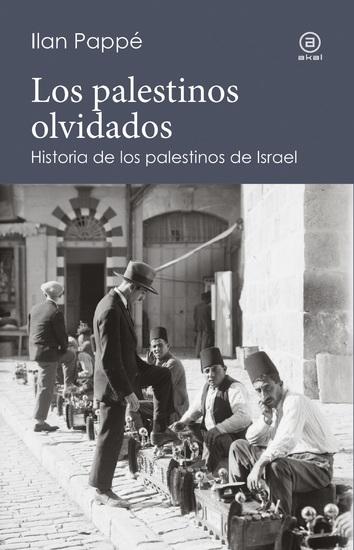 Los palestinos olvidados - Historia de los palestinos de Israel - cover