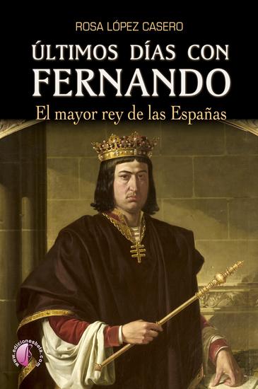 Últimos días con Fernando - El mayor rey de las Españas - cover