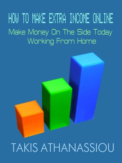 How To Make Extra Income Online: Make Money On The Side Today Working From Home - cover
