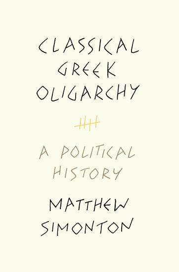 Classical Greek Oligarchy - A Political History - cover