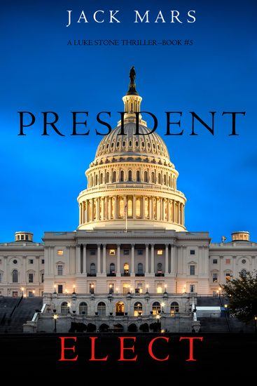 President Elect (A Luke Stone Thriller—Book 5) - cover