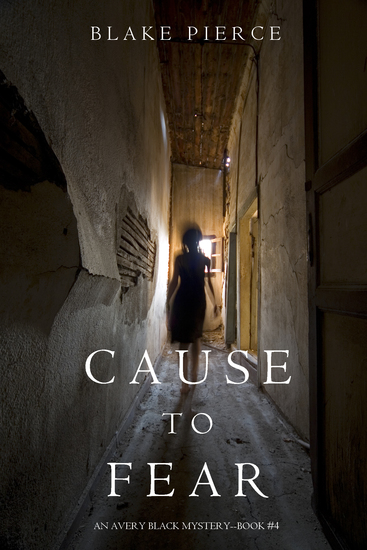 Cause to Fear (An Avery Black Mystery—Book 4) - cover