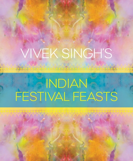Vivek Singh's Indian Festival Feasts - cover