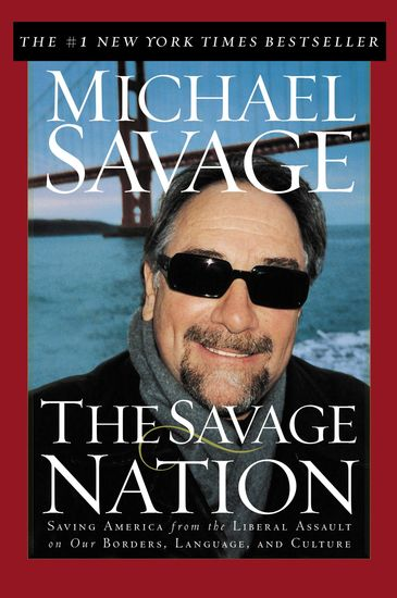 The Savage Nation - Saving America from the Liberal Assault on Our Borders Language and Culture - cover