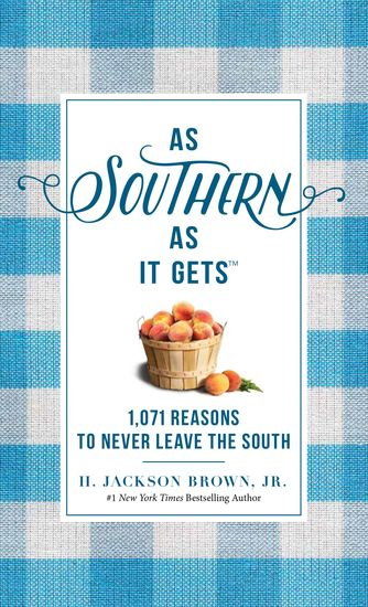 As Southern As It Gets - 1071 Reasons to Never Leave the South - cover