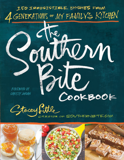The Southern Bite Cookbook - 150 Irresistible Dishes from 4 Generations of My Family's Kitchen - cover