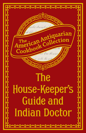 The House-Keeper's Guide and Indian Doctor - cover