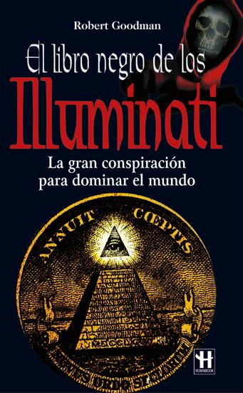 El libro negro de los Illuminati - La gran conspiración para dominar el mundo - cover