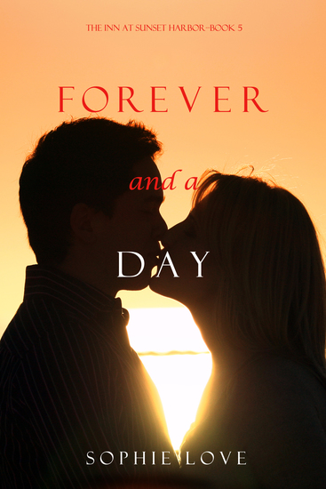 Forever and a Day (The Inn at Sunset Harbor—Book 5) - cover