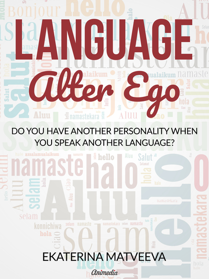 Language Alter Ego - Does your personality change when you speak another language? - cover